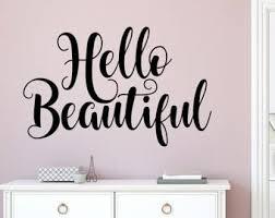 Hello Gorgeous Wall Decal Hello Gorgeous Wall Decor Hello Etsy Beautiful Wall Decor Wall Decals Beautiful Wall Art