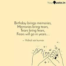birthday brings memories quotes writings by vishal vishal