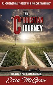 The Chrisitan Journey: A 21 Day Christian Devotional To Assist You In Your  Christian Journey eBook: McGraw, Erica, Marshall, Duane: Amazon.in: Kindle  Store