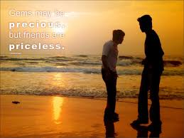 gems be precious but friends are priceless unknown