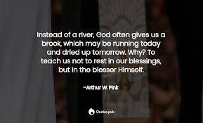 instead of a river god often gives u arthur w pink quotes pub