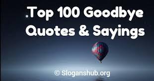 top goodbye quotes sayings slogans hub