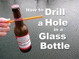 drill a hole in a glass bottle