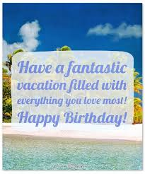birthday wishes for a friend who is traveling by wishesquotes