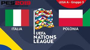 PES 19 - UEFA NATIONS LEAGUE - LEGA A - GIRONE 3 - ITALIA - POLONIA - 1#15  - YouTube