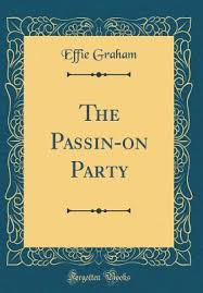 The Passin-On Party by Effie Graham