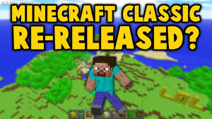 Minecraft Classic RE-RELEASED For FREE ...