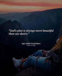 positive quotes gods plan is always more beautiful gods plan