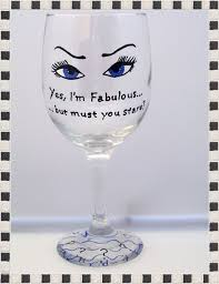 hand painted diva wine glasses yes i