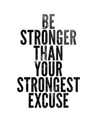Be Stronger Than Your Strongest Excuse Typography Minimalist Motivational Inspirational Black White Quote Poster Prints P Keto Quote Quotes White Quote Posters