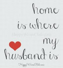 text home is where my husband is husband quotes love my