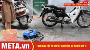 Test máy rửa xe motor cảm ứng từ Kachi MK-71