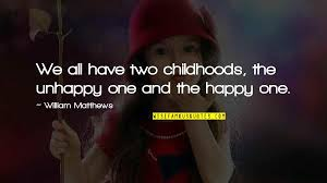 happy childhood quotes top famous quotes about happy childhood