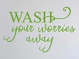 Amazon Com Vinyl Quote Me Wash Your Worries Away Vinyl Wall Decal Gloss Light Green 22 X 14 Home Kitchen
