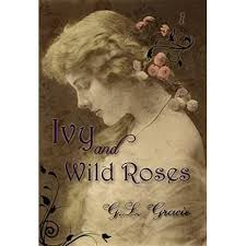Ivy and Wild Roses (Roses Trilogy, #1) by G.L. Gracie
