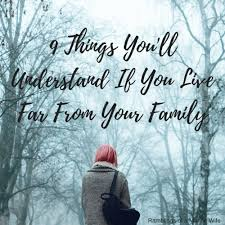 things you ll understand if you live far away from your family