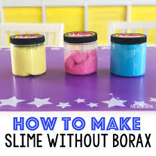 how to make slime without borax fun