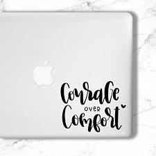 Amazon Com Vinyl Decal Courage Over Comfort Courage Vinyl Decal Custom Vinyl Decal Custom Decal Home Kitchen