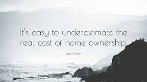 """suze orman quote """"it s easy to underestimate the real cost of"""