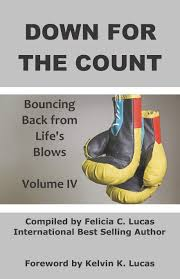 Amazon | Down for the Count: Bouncing Back from Life's Blows (The Bounce  Back Movement: Volume 4) | Lucas, Felicia, Barnes, Stephanie V., Pitt,  Clara Darden, Debnam, Stephanie, Adams, Perita, Davis, Calotta,
