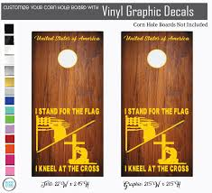 I Stand For The Flag I Kneel For The Cross And United States Of America For Cornhole Boards For Cornhole Boards Shop Vinyl Design
