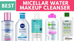 best micellar water makeup cleanser in