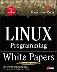 Linux Programming White Papers: A Compilation of Technical Documents for  Programmers: Amazon.co.uk: Rusling, David, Pomerantz, Ori, Goldt, Sven, Van  Der Meer, sv, Raymond, Eric, Tanuan, Meyer C., van der Meer, Sven, Burkett,