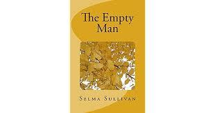 The Empty Man by Selma Sullivan