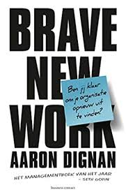 Brave New Work: Are You Ready to Reinvent Your Organization? by ...