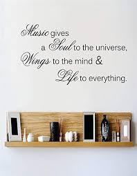 Amazon Com Music Gives A Soul To The Universe Wings To The Mind Life To Everything Quote Vinyl Wall Decal Sticker Color Black Size 16x24 Home Kitchen