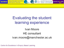 Evaluating the student learning experience Ivan Moore HE ...