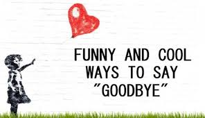 funny and cool ways to say goodbye pairedlife