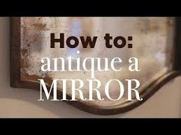 how to antique a mirror easy diy