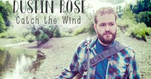 """BentBeat Productions: Dustin Rose Releases His Newest Album, """"Catch The  Wind"""""""