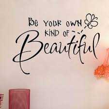 Be Your Own Kind Of Beautiful Cut Vinyl Wall Quote Sticker Girls Bedroom Decor Decals Q0310 Decal Tattoo Decal Paper For Inkjet Printersdecal For Car Windows Aliexpress