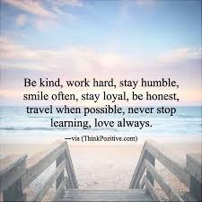 love kind humble smile loyal honest travel learn