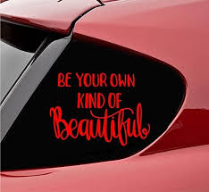 Amazon Com Slap Art Be Your Own Kind Of Beautiful Vinyl Decal Sticker Red Automotive