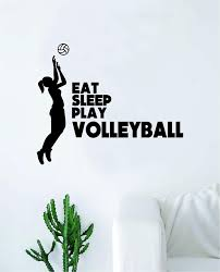 Amazon Com Eat Sleep Play Volleyball Wall Decal Sticker Bedroom Home Room Art Vinyl Inspirational Decor Teen Motivational Boy Girl Sports Beach Summer Net Spike Volley Ball Home Kitchen