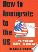 How to Immigrate to the US - Adam Starchild - Google Books