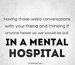 weird conversations friends funny quotes friendship quote