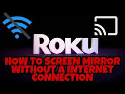 screen mirror on roku tv without wifi