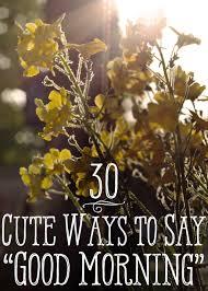 30 cute ways to say good morning