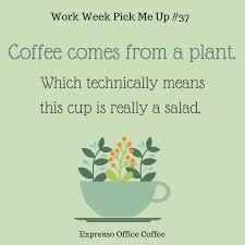 work week pick me up coffee humor office humor coffee quote