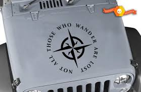 Not All Those Who Wander Are Lost Compass Jeep Decal Hood Vinyl Any Colors Sticker Jk Lj Tj