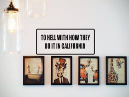 To Hell With How They Do It In California Car Or Wall Decal Fusion Decals