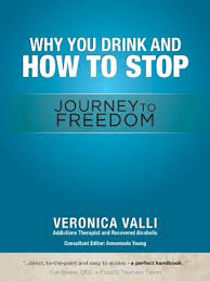 why you drink and how to stop journey to dom by veronica valli