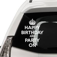 Keep Calm Happy Birthday And Party Vinyl Wall Decal Car Sticker Walls2lifedecals