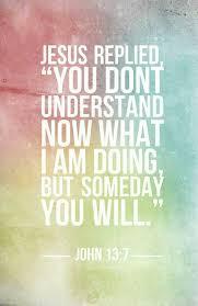 jesus one day it will all make sense quote