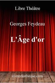 L'âge d'or de Georges Feydeau - Grand Format - Livre - Decitre