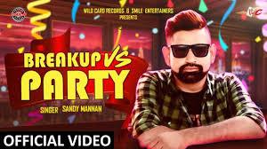 latest punjabi song break up vs party